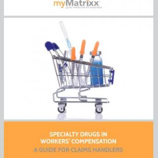 A Guide for Claims Handlers: Specialty Drugs in Workers' Compensation